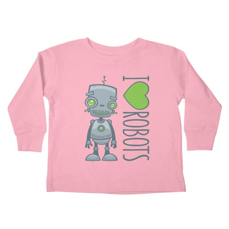 I Love Robots Kids Toddler Longsleeve T-Shirt by Fizzgig's Artist Shop
