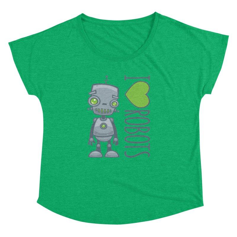 I Love Robots Women's Dolman Scoop Neck by Fizzgig's Artist Shop