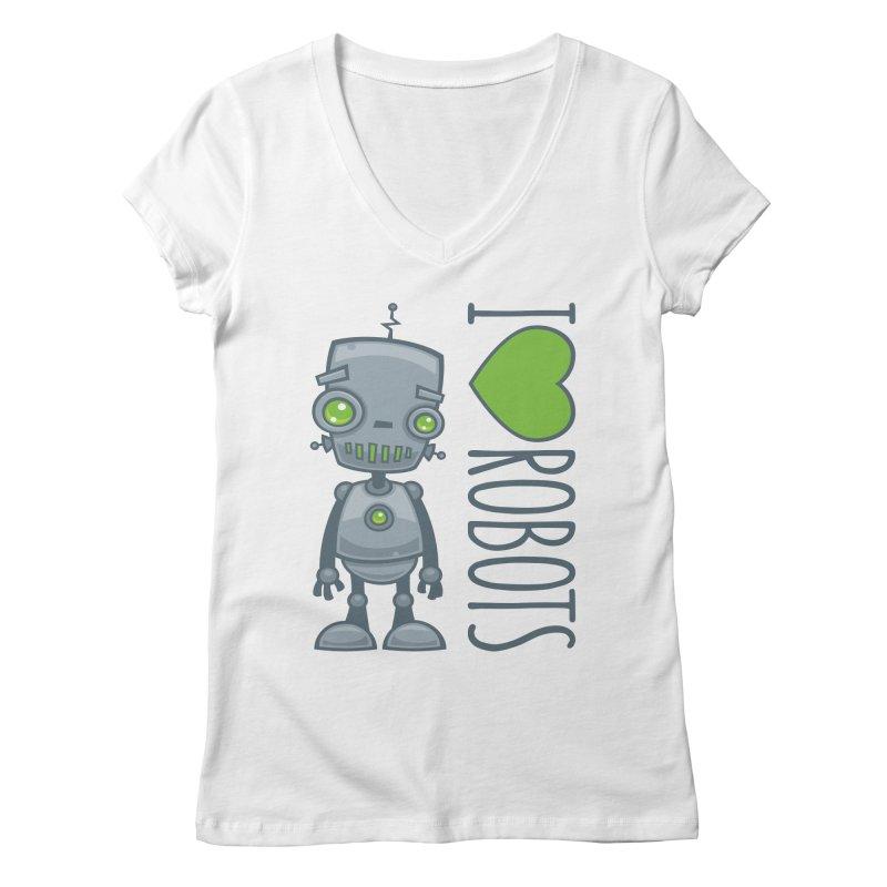 I Love Robots Women's Regular V-Neck by Fizzgig's Artist Shop