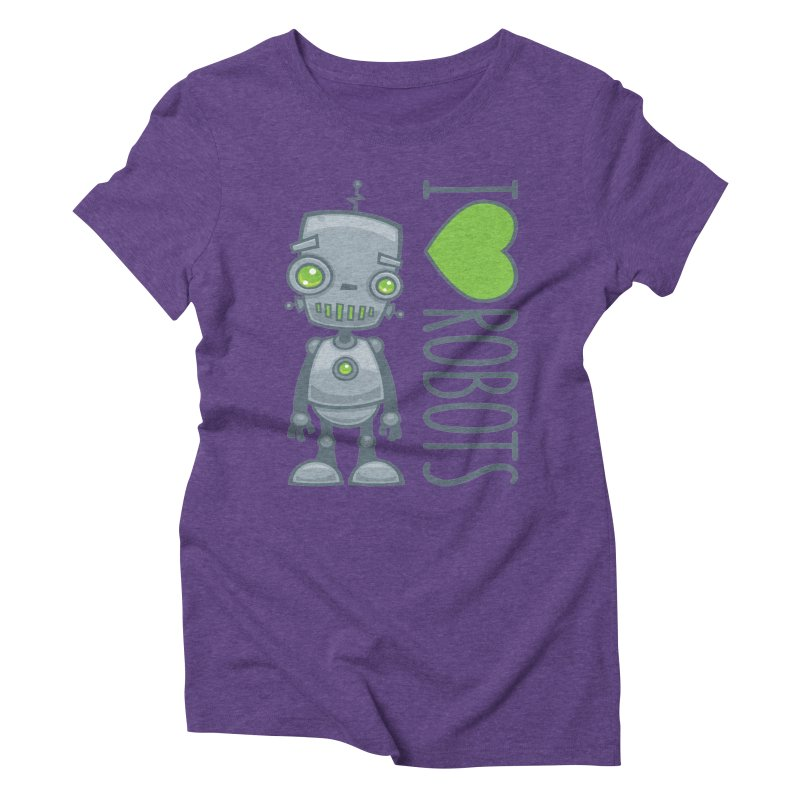 I Love Robots Women's Triblend T-Shirt by Fizzgig's Artist Shop