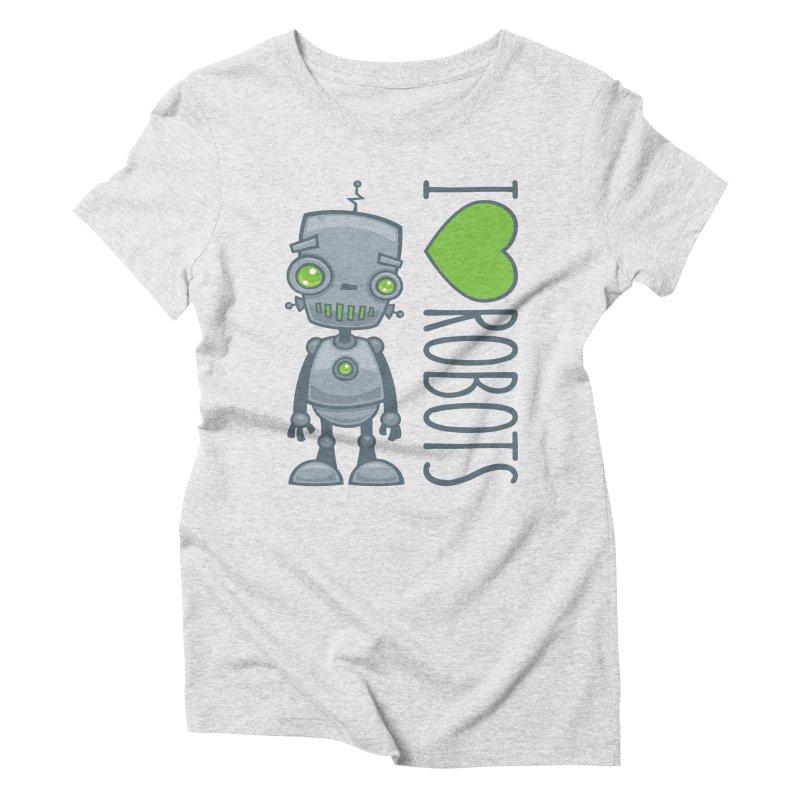 I Love Robots Women's Triblend T-Shirt by Fizzgig's Artist Shop