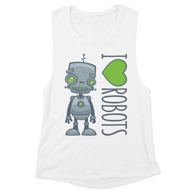 I Love Robots Women's Muscle Tank by Fizzgig's Artist Shop