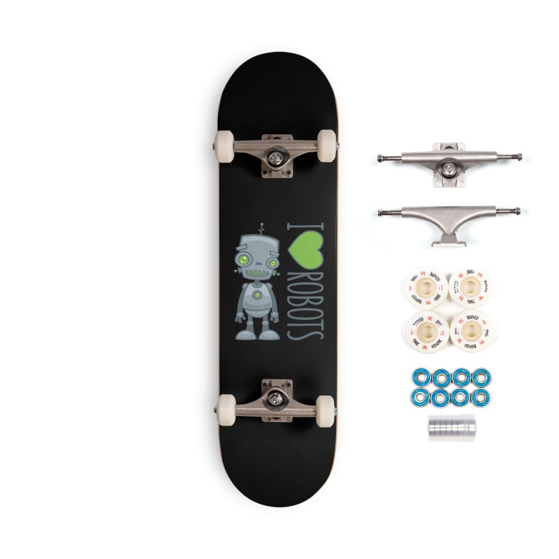 I Love Robots Accessories Complete - Premium Skateboard by Fizzgig's Artist Shop