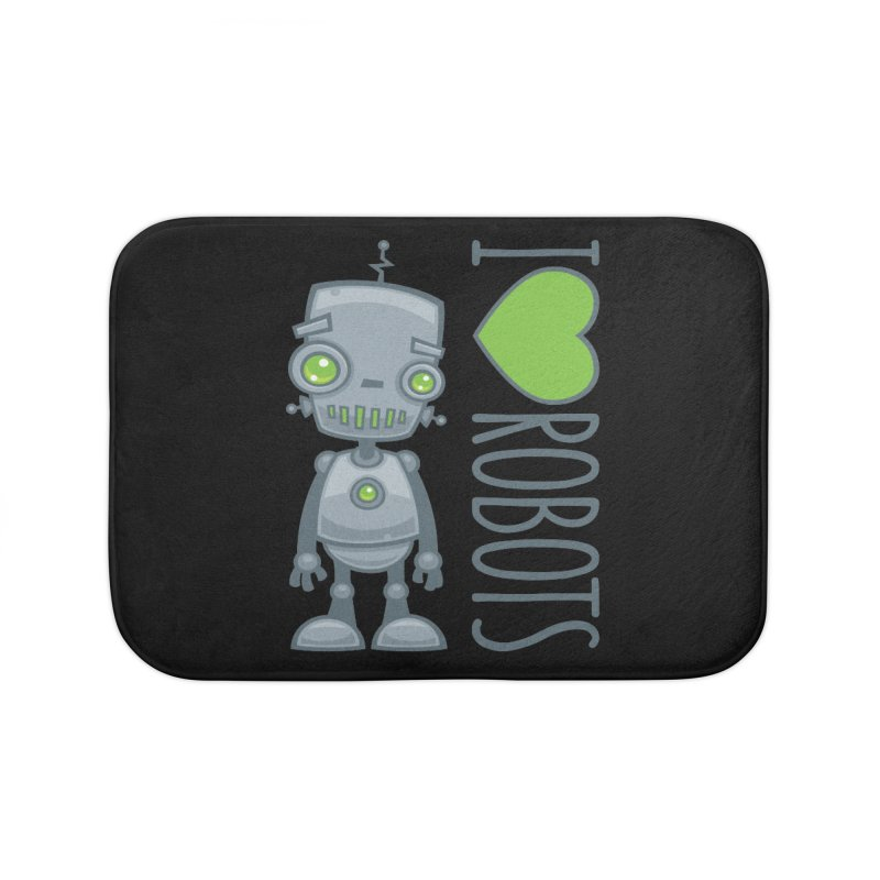 I Love Robots Home Bath Mat by Fizzgig's Artist Shop