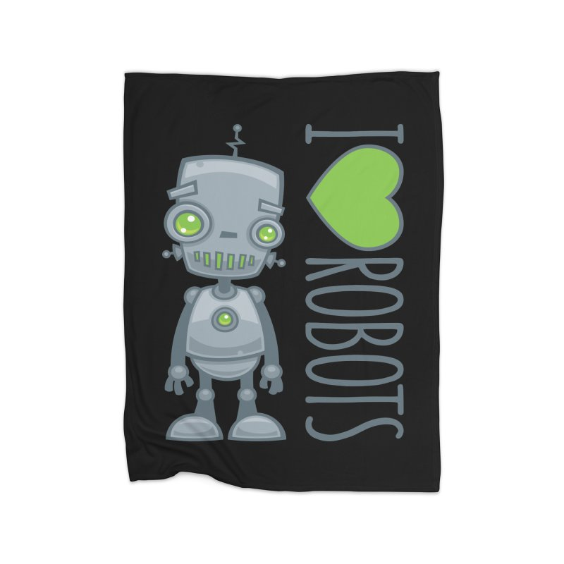I Love Robots Home Fleece Blanket Blanket by Fizzgig's Artist Shop