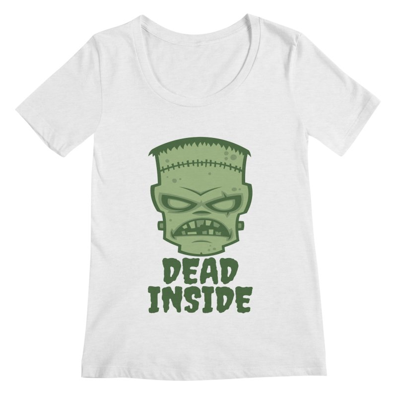 Dead Inside Frankenstein Monster Women's Scoop Neck by Fizzgig's Artist Shop
