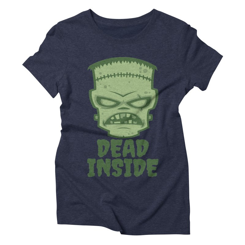 Dead Inside Frankenstein Monster Women's Triblend T-Shirt by Fizzgig's Artist Shop