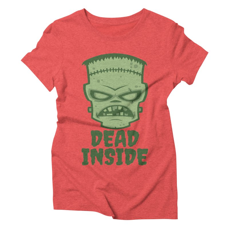 Dead Inside Frankenstein Monster Women's Triblend T-Shirt by Fizzgig's Artist Shop