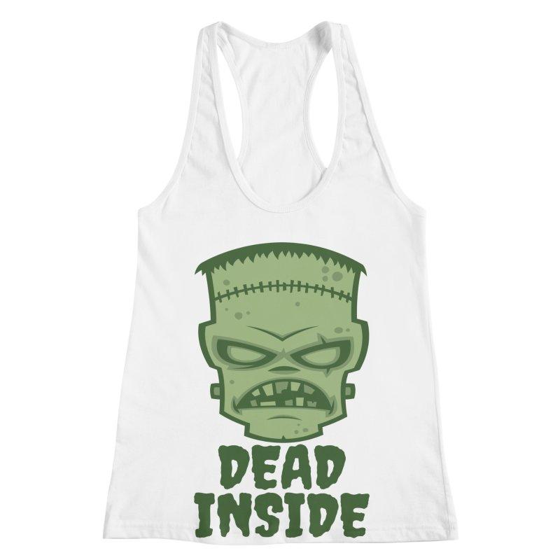 Dead Inside Frankenstein Monster Women's Racerback Tank by Fizzgig's Artist Shop