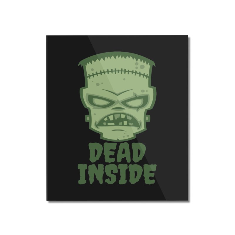 Dead Inside Frankenstein Monster Home Mounted Acrylic Print by Fizzgig's Artist Shop