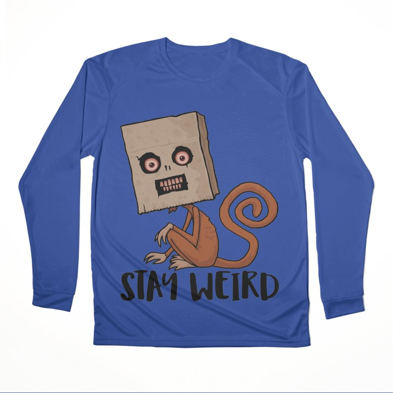 Stay Weird Sack Monkey Women's Performance Unisex Longsleeve T-Shirt by Fizzgig's Artist Shop
