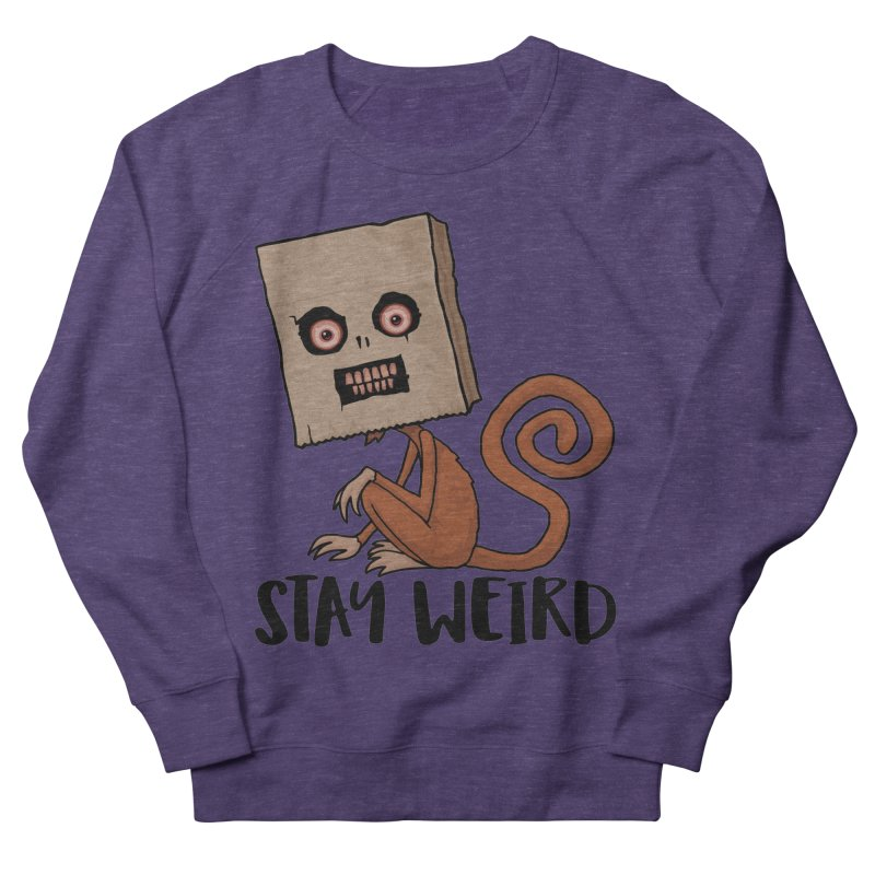 Stay Weird Sack Monkey Women's French Terry Sweatshirt by Fizzgig's Artist Shop
