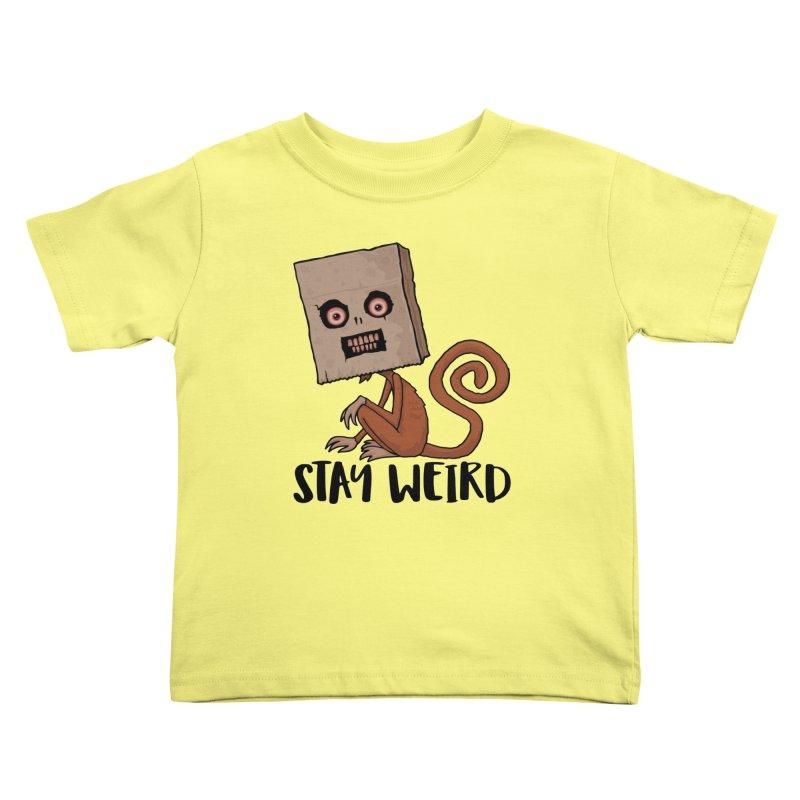 Stay Weird Sack Monkey Kids Toddler T-Shirt by Fizzgig's Artist Shop