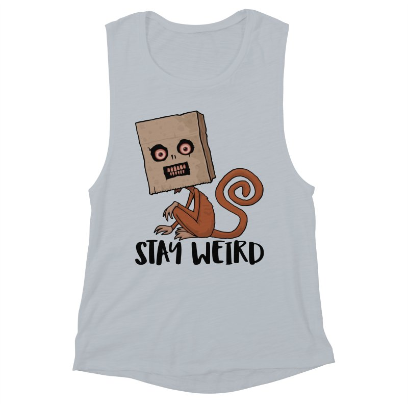 Stay Weird Sack Monkey Women's Muscle Tank by Fizzgig's Artist Shop