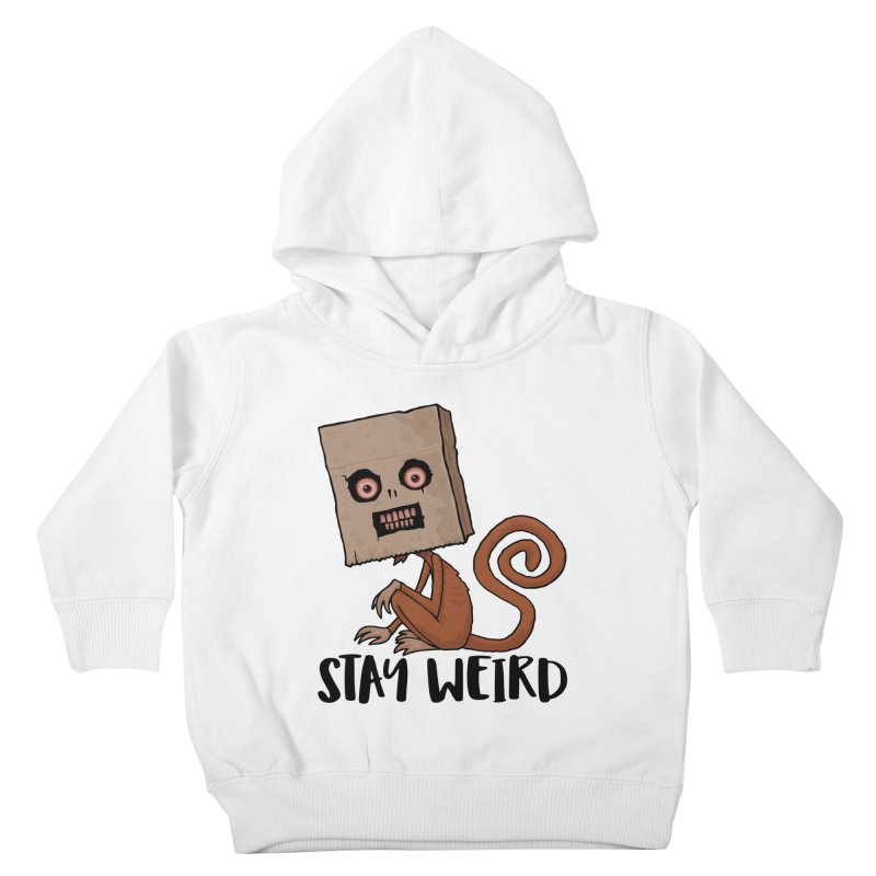 Stay Weird Sack Monkey Kids Toddler Pullover Hoody by Fizzgig's Artist Shop