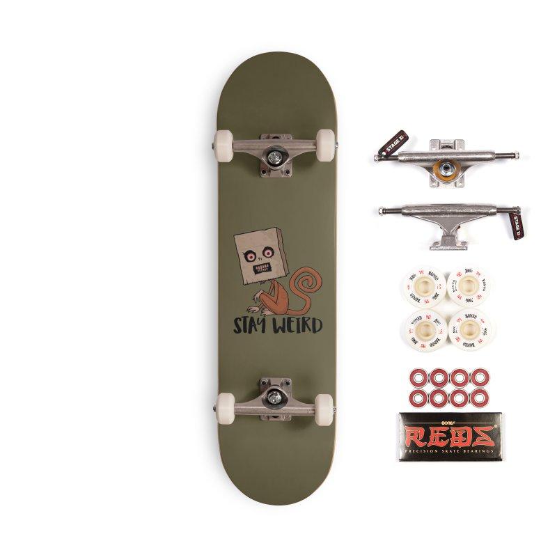 Stay Weird Sack Monkey Accessories Skateboard by Fizzgig's Artist Shop