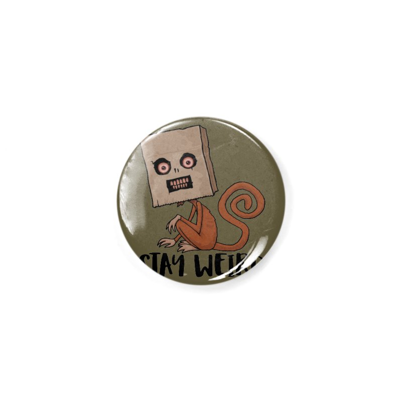 Stay Weird Sack Monkey Accessories Button by Fizzgig's Artist Shop