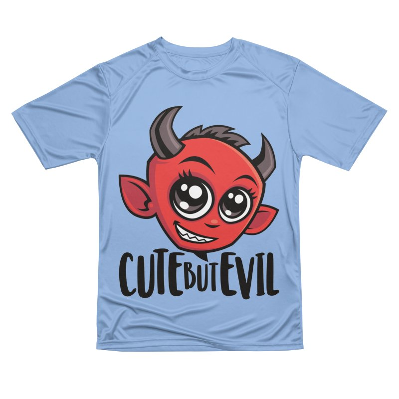 Cute But Evil Women's Performance Unisex T-Shirt by Fizzgig's Artist Shop