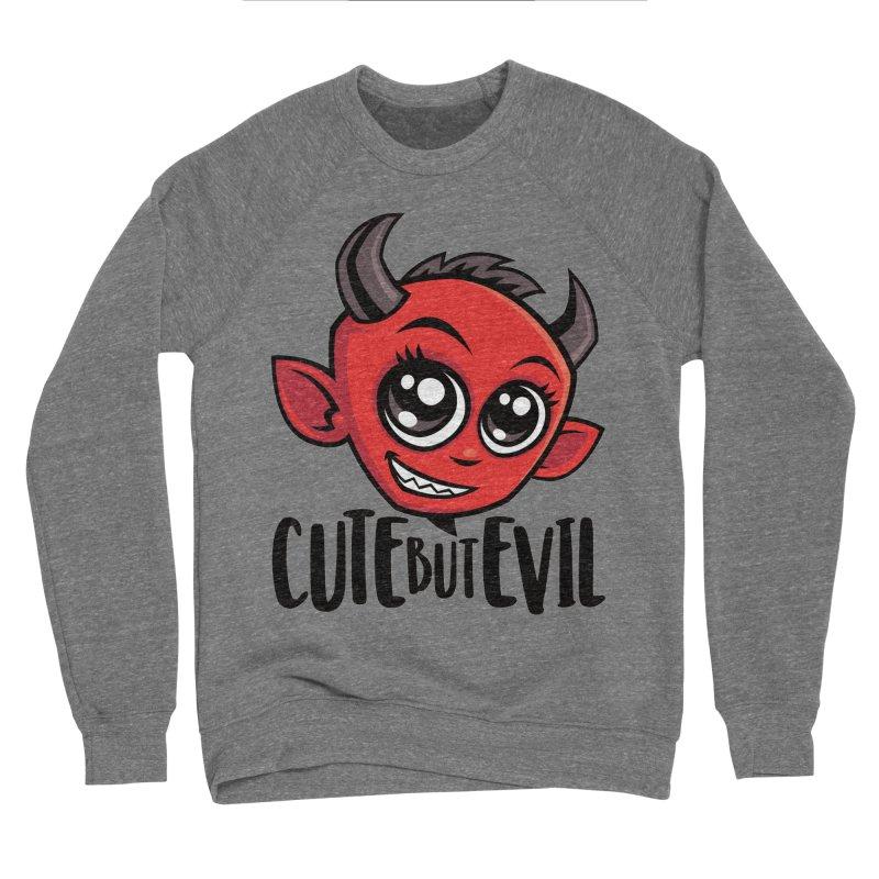 Cute But Evil Women's Sponge Fleece Sweatshirt by Fizzgig's Artist Shop