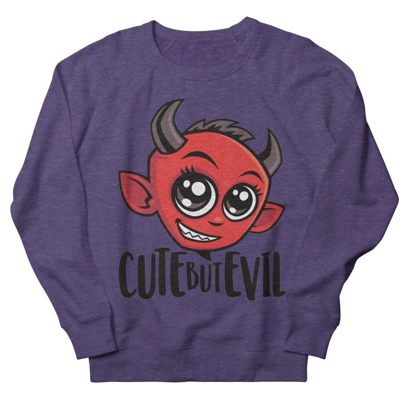 Cute But Evil Women's French Terry Sweatshirt by Fizzgig's Artist Shop