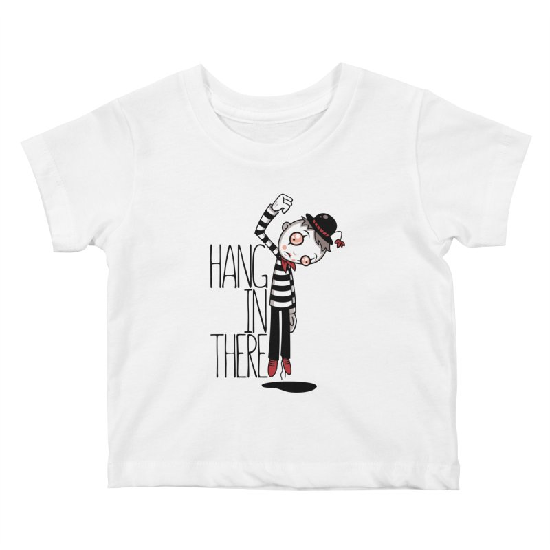 Hang In There Mime Kids Baby T-Shirt by Fizzgig's Artist Shop
