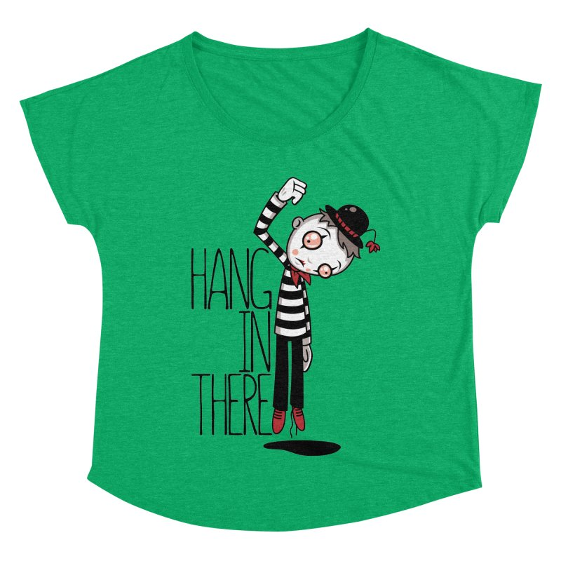 Hang In There Mime Women's Dolman Scoop Neck by Fizzgig's Artist Shop