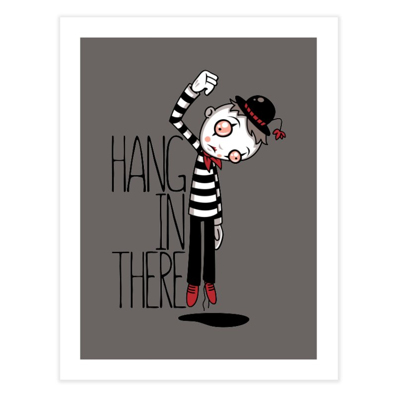 Hang In There Mime Home Fine Art Print by Fizzgig's Artist Shop