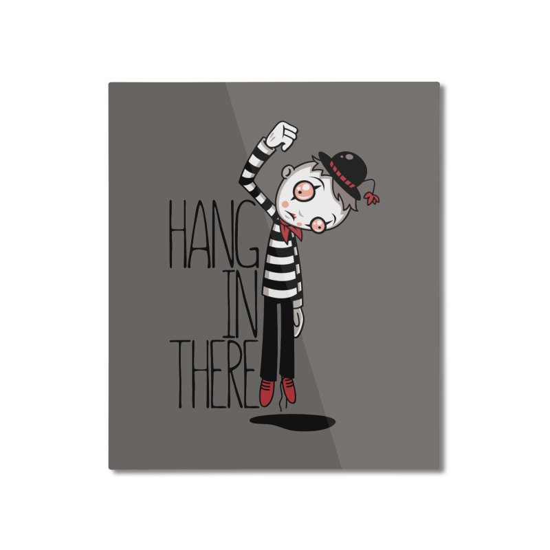 Hang In There Mime Home Mounted Aluminum Print by Fizzgig's Artist Shop