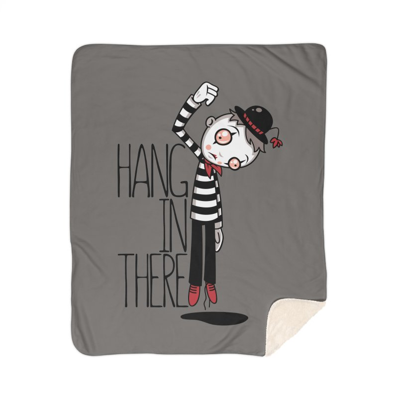 Hang In There Mime Home Sherpa Blanket Blanket by Fizzgig's Artist Shop