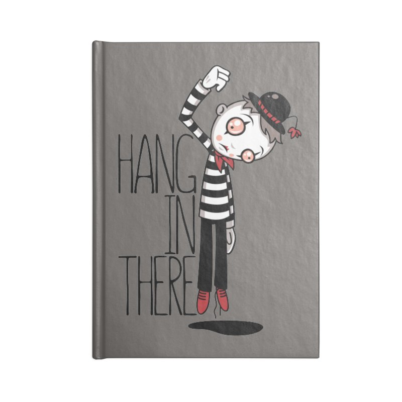 Hang In There Mime Accessories Blank Journal Notebook by Fizzgig's Artist Shop
