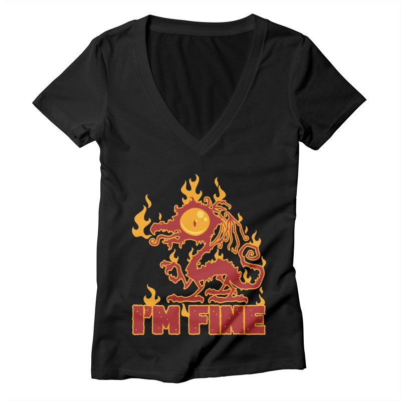 I'm Fine Burning Dragon Women's V-Neck by Fizzgig's Artist Shop