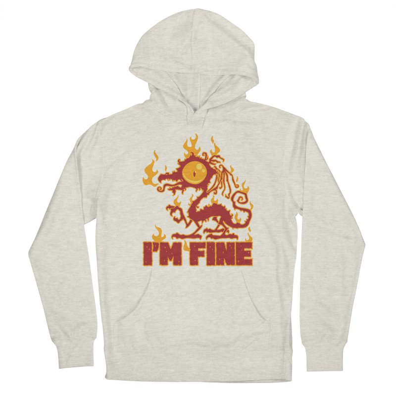 I'm Fine Burning Dragon Women's Pullover Hoody by Fizzgig's Artist Shop