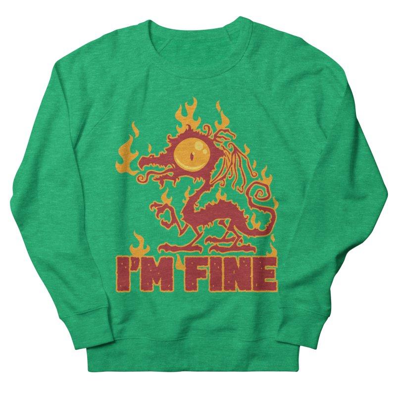 I'm Fine Burning Dragon Women's Sweatshirt by Fizzgig's Artist Shop