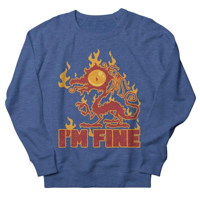 I'm Fine Burning Dragon Men's Sweatshirt by Fizzgig's Artist Shop