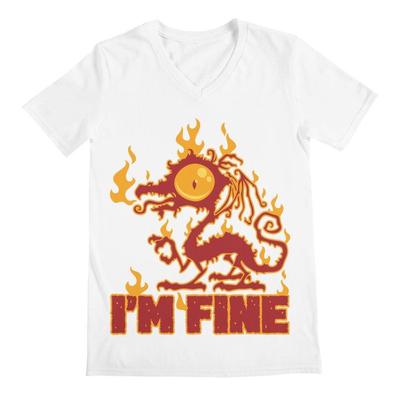 I'm Fine Burning Dragon Men's V-Neck by Fizzgig's Artist Shop