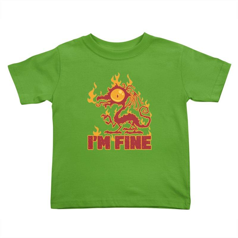 I'm Fine Burning Dragon Kids Toddler T-Shirt by Fizzgig's Artist Shop