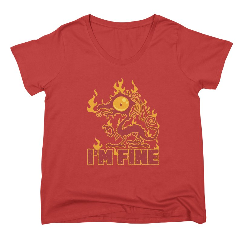 I'm Fine Burning Dragon Women's Scoop Neck by Fizzgig's Artist Shop
