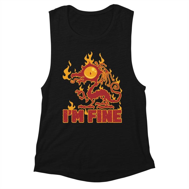 I'm Fine Burning Dragon Women's Tank by Fizzgig's Artist Shop