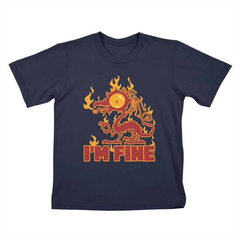 I'm Fine Burning Dragon Kids T-Shirt by Fizzgig's Artist Shop