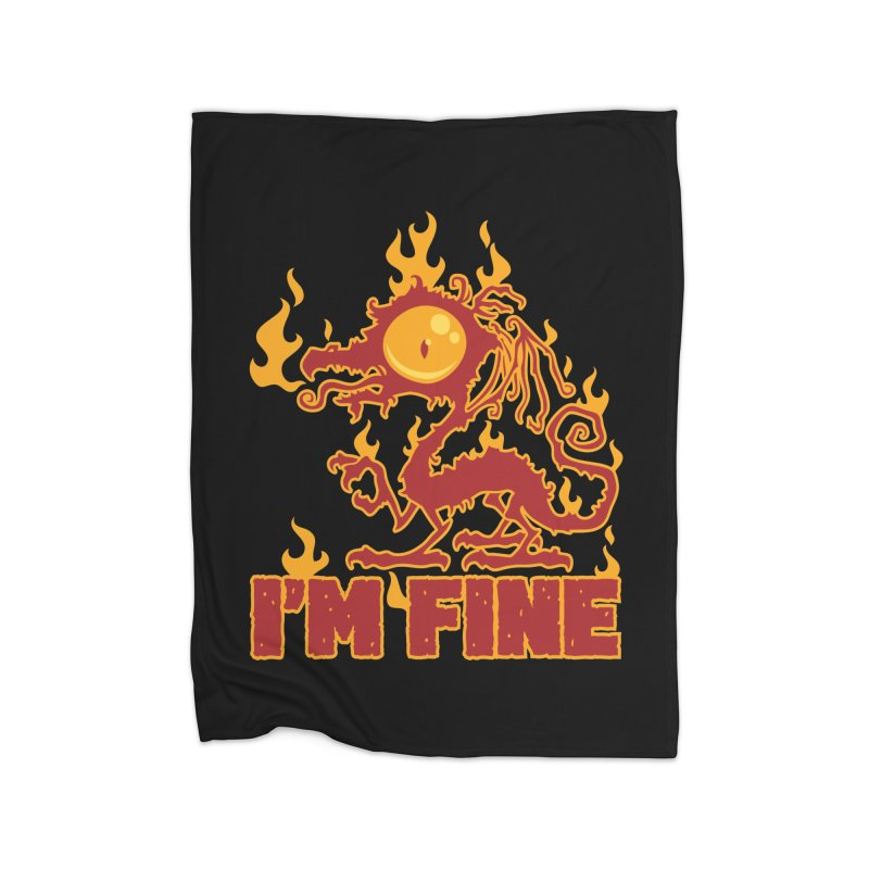 I'm Fine Burning Dragon Home Blanket by Fizzgig's Artist Shop