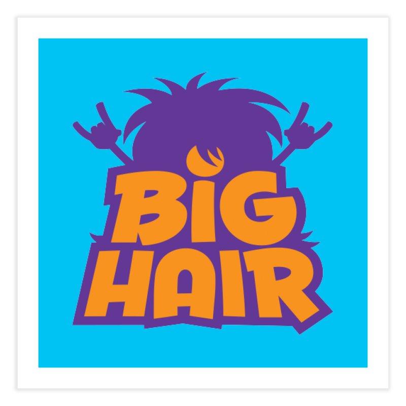 Big Hair Band Logo Home Fine Art Print by Fizzgig's Artist Shop