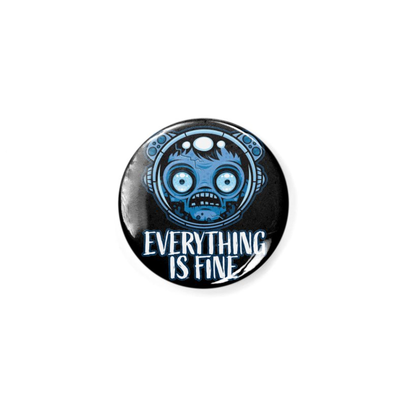 Zombie Astronaut Is Fine Accessories Button by Fizzgig's Artist Shop