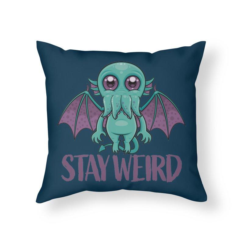 Stay Weird Cute Cthulhu Monster Home Throw Pillow by Fizzgig's Artist Shop