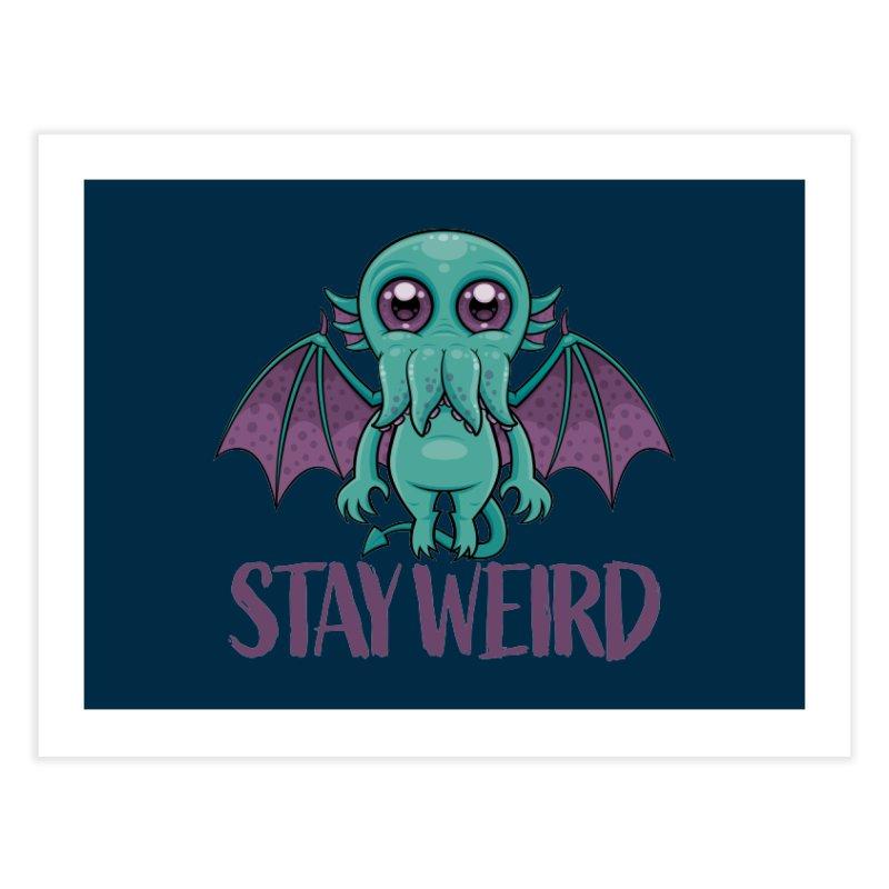 Stay Weird Cute Cthulhu Monster Home Fine Art Print by Fizzgig's Artist Shop
