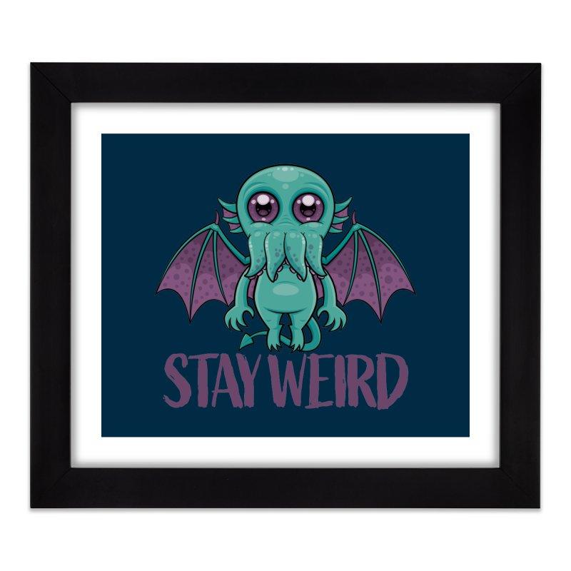 Stay Weird Cute Cthulhu Monster Home Framed Fine Art Print by Fizzgig's Artist Shop