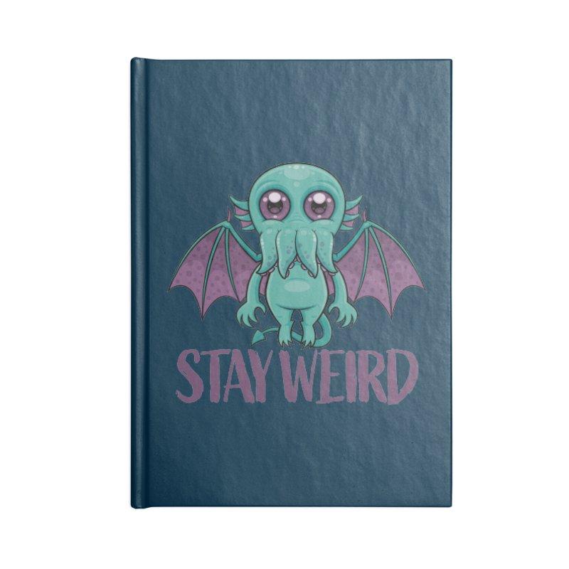 Stay Weird Cute Cthulhu Monster Accessories Notebook by Fizzgig's Artist Shop