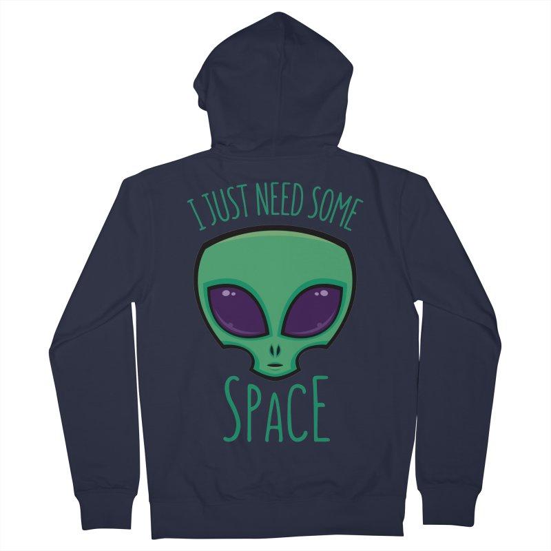 I Just Need Some Space Alien Women's Zip-Up Hoody by Fizzgig's Artist Shop