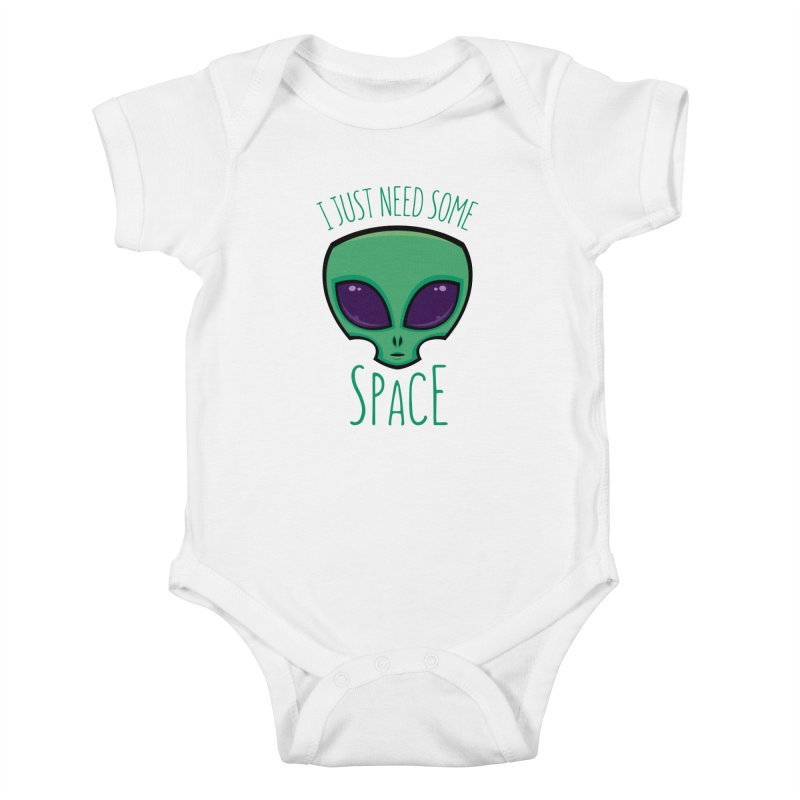I Just Need Some Space Alien Kids Baby Bodysuit by Fizzgig's Artist Shop