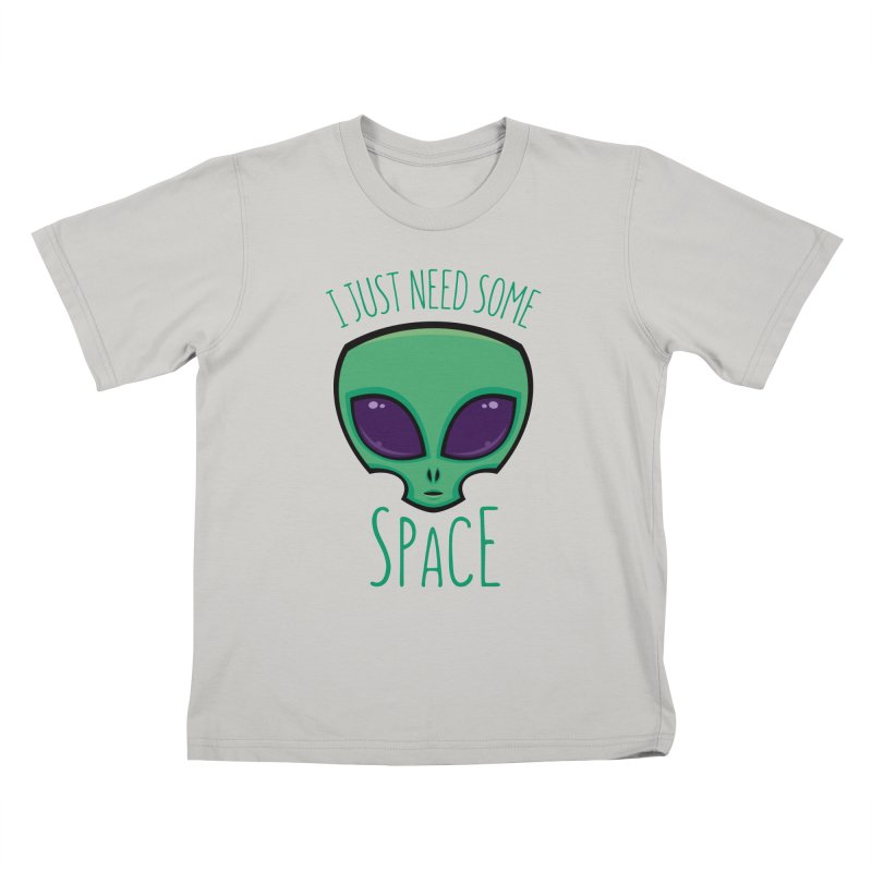 I Just Need Some Space Alien Kids T-Shirt by Fizzgig's Artist Shop
