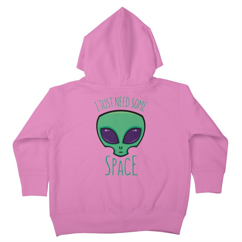I Just Need Some Space Alien Kids Toddler Zip-Up Hoody by Fizzgig's Artist Shop